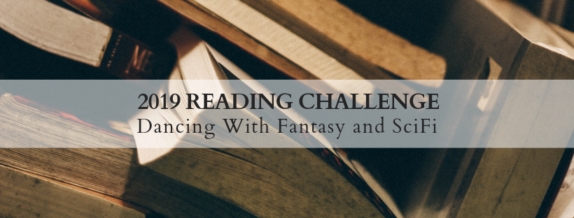 Banner: Dancing with Fantasy and SciFi - 2019 Reading Challenge (text on a background image of books viewed end on)