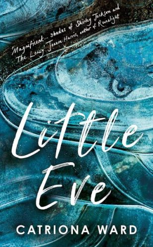 Book cover: Little Eve - Catriona Ward (a Rorschach test of turquoise swirls)