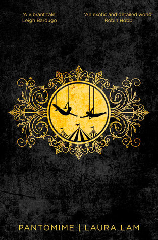 Book cover: Pantomime - Laura Lam trapeze artists silhouetted on a yellow field surrounded by curlicues