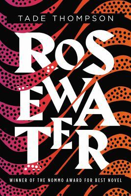 Book cover: Rosewater - Tade Thompson