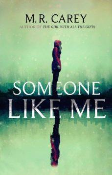 Book cover: Someone Like Me - M R Carey