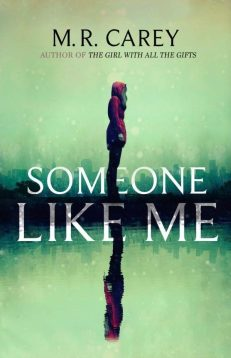 Book cover: Someone Like Me - M R Carey