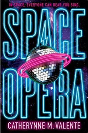Book cover: Space Opera - Catherynne Valente