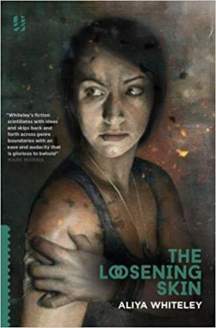 Book cover: The Loosening Skin - Aliya Whiteley
