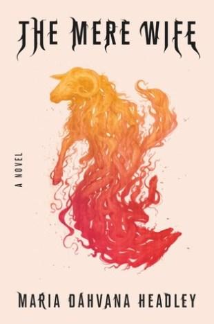 Book cover: The Mere Wife - Maria Dahvana Headley