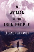 Book cover: A Woman of the Iron People - Eleanor Arnason (a woman silhouetted on a cliff top in front of valleys under a violet sky)