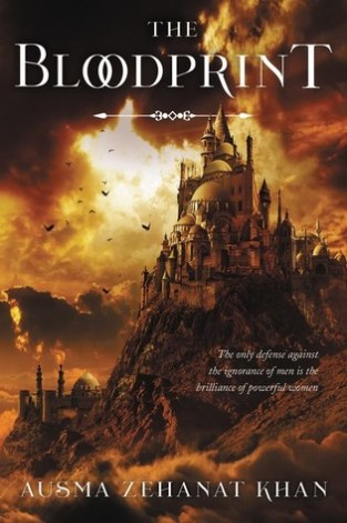 Book cover: The Bloodprint - Ausma Zehanat Khan (a citadel of domes and minarets perched atop a cliff against a orange-brown sky)