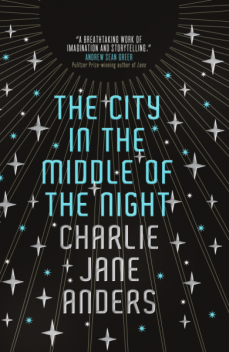 Book cover: The City in the Middle of the Night - Charlie Jane Anders (embossed title on a monochrome background, with 4-pointed stars)