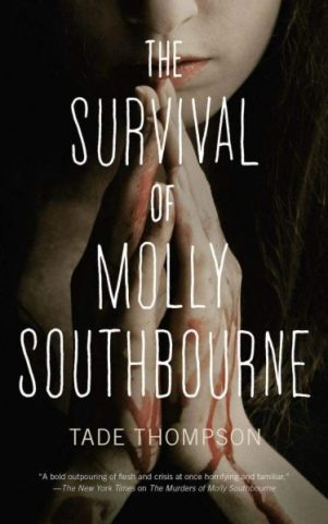 Book cover: The Survival of Molly Southbourne - Tade Thompson (a woman prays, blood trickling down her hands)