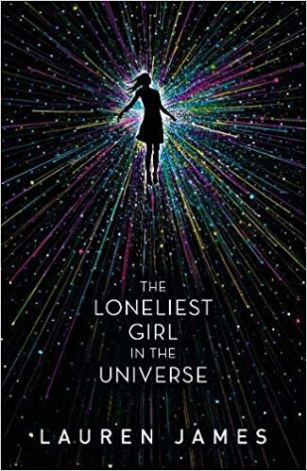 Book cover: The Loneliest Girl in the Universe - Lauren James (a silhouetted girl against a burst of stars)