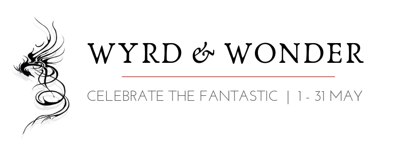 Text banner: Wyrd and Wonder: Celebrate the Fantastic (1-31 May) - plus a gorgeous stylised dragon glyph
