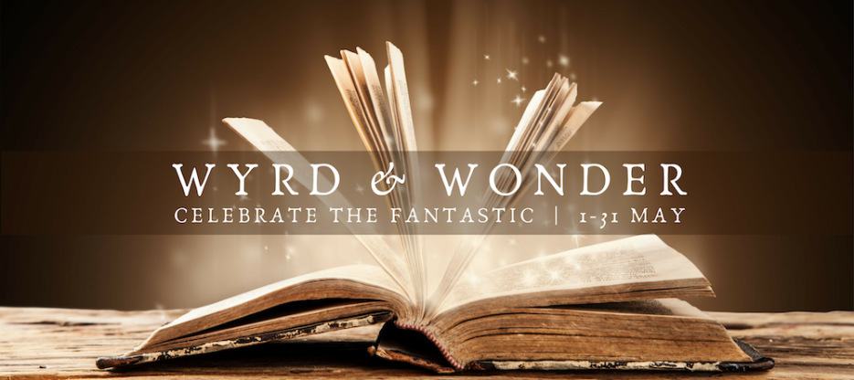 Sepia toned photo, the pages of an old book flipping to release magical sparkles. Text - Wyrd & Wonder / Celebrate the fantastic, 1-31 May