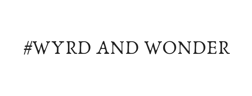 Text only: #WYRD AND WONDER