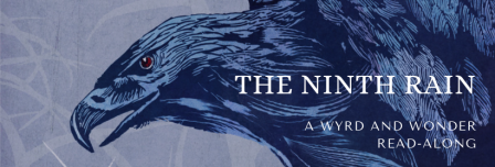 The Ninth Rain - A Wyrd and Wonder Read-along