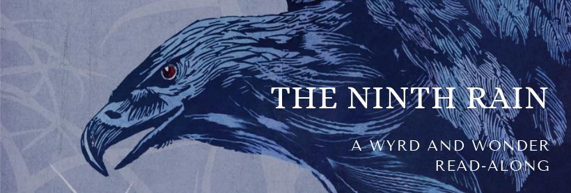 The Ninth Rain - A Wyrd and Wonder Read-along