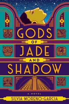 Book cover: Gods of Jade and Shadow - Silvia Moreno-Garcia