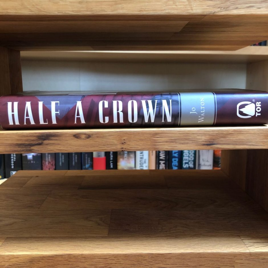 Book on a shelf: Half A Crown by Jo Walton