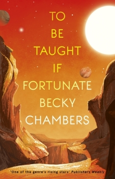Book cover: To Be Taught, If Fortunate - Becky Chambers