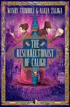 Book cover: The Resurrectionist of Caligo - Wendy Trimboli and Alicia Zaloga