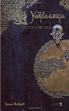 Book cover: Yaqteenya - The Old World by Yasser Bahjatt