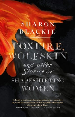 Book cover: Foxfire, Wolfskin and other Stories of Shapeshifting Women - Sharon Blackie