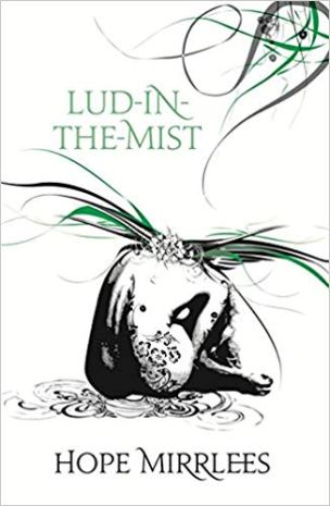 Book cover: Lud-in-the-Mist - Hope Mirlees