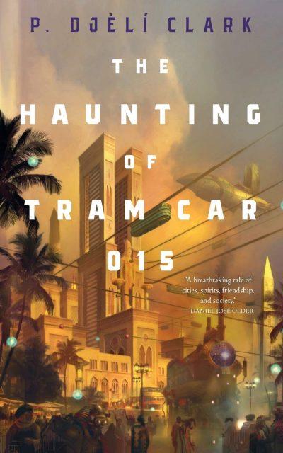 Book cover: The Haunting of Tram Car 015 - P Djeli Clark