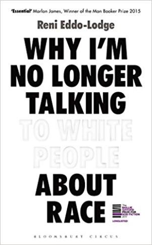 Book cover: Why I'm No Longer Talking To White People About Race - Reni Eddo-Lodge