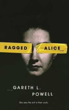 Book cover: Ragged Alice - Gareth L Powell