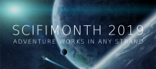 SciFiMonth 2019: Adventure works in any strand (background image of a spaceship soaring away from a planet or moon, a distant star gleaming)