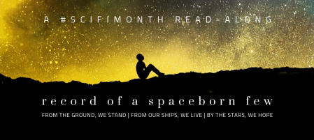 SciFiMonth Read-along: Record of a Spaceborn Few by Becky Chambers
