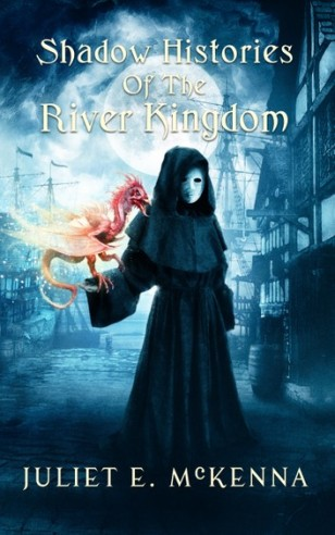 Book cover: Shadow Histories of the River Kingdoms - Juliet McKenna
