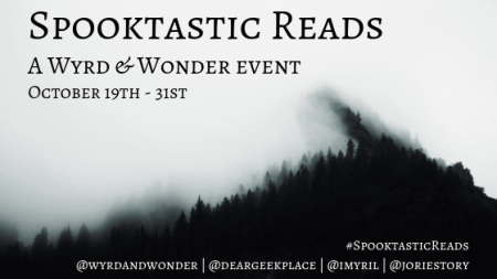 Spooktastic Reads: A Wyrd and Wonder Event - October 19-31 2019