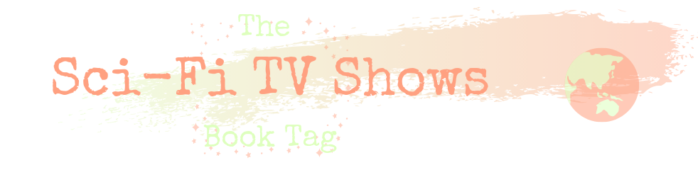 Decorative text: The Sci-Fi TV Shows Book Tag