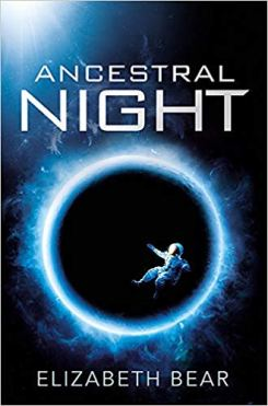 Book cover: Ancestral Night - Elizabeth Bear (an astronaut falling towards a black sphere silhouetted in blue-white fire)