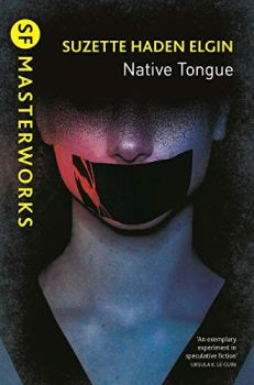 Book cover: Native Tongue - Suzanne Haden Elgin (a woman with her mouth taped closed)