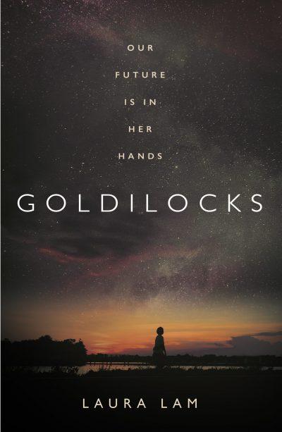 Book cover: Goldilocks - Laura Lam