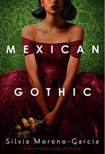 Book cover: Mexican Gothic - Silvia Moreno-Garcia