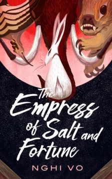Book cover: The Empress of Salt and Forrtune - Nghi Vo