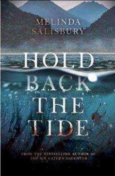 Book cover: Hold Back The Tide - Melinda Salisbury