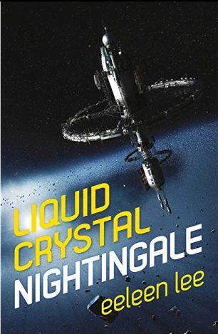 Book cover: Liquid Crystal Nightingale - Eeleen Lee