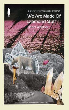We Are Made Of Diamond Stuff
