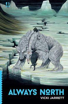 Book cover: Always North - Vicki Jarrett