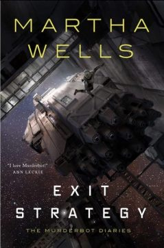Book cover: Exit Strategy - Martha Wells