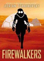 Book cover: Firewalkers - Adrian Tchaikovsky