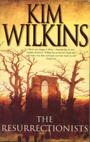 Book cover: The Resurrectionists - Kim Wilkins