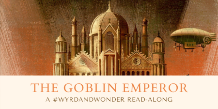 The Goblin Emperor - A Wyrd and Wonder Read-along