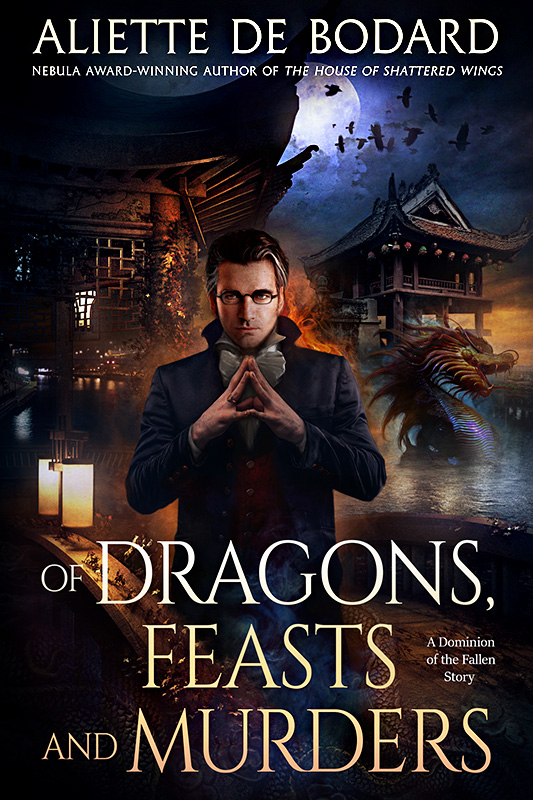 Book cover: Of Dragons, Feasts and Murders - Aliette de Bodard