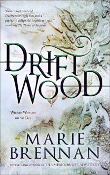 Book cover: Driftwood - Marie Brennan