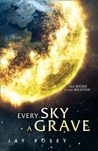 Book cover: Every Sky A Grave - Jay Posey